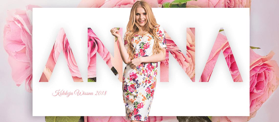 Anna Fashion - kolekcja wiosna 2018